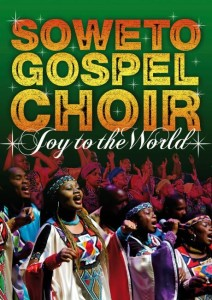 soweto-gospel-choir-joy-to-the_1